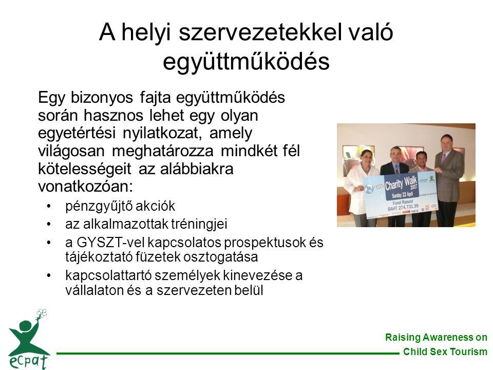 Raising Awareness on Child Sex Tourism A helyi szervezetekkel való együttműködés Egy bizonyos fajta együttműködés során hasznos lehet egy olyan egyeté