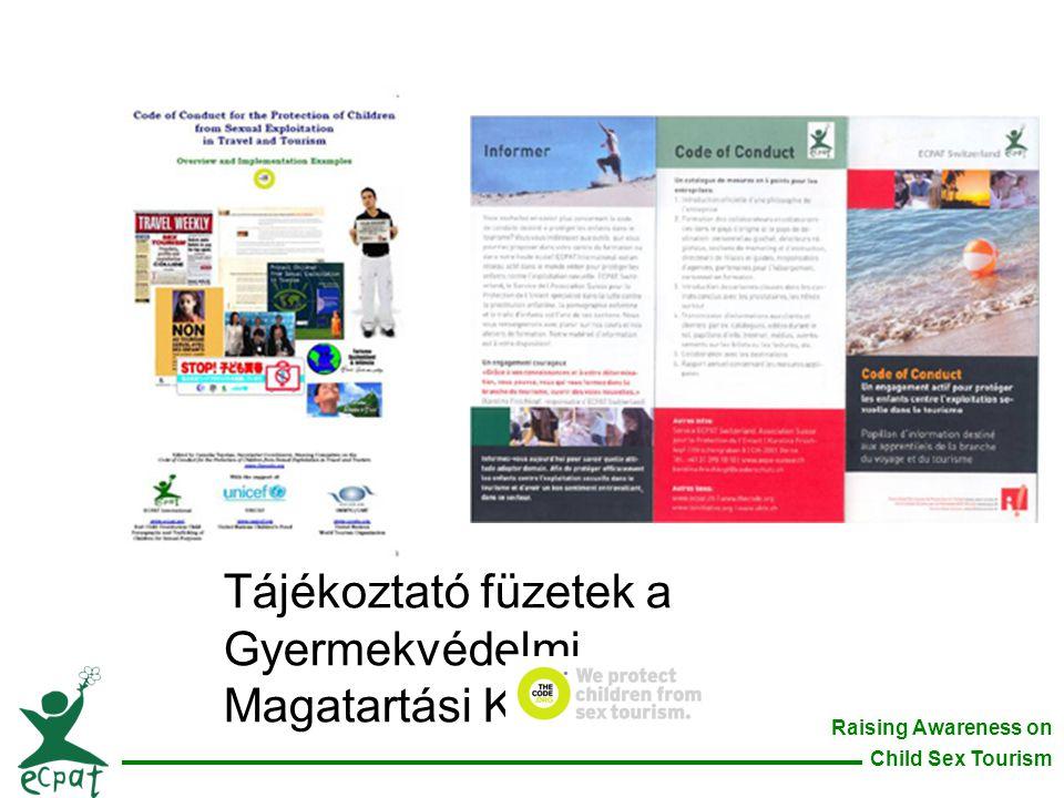 Raising Awareness on Child Sex Tourism Tájékoztató füzetek a Gyermekvédelmi Magatartási Kódexről
