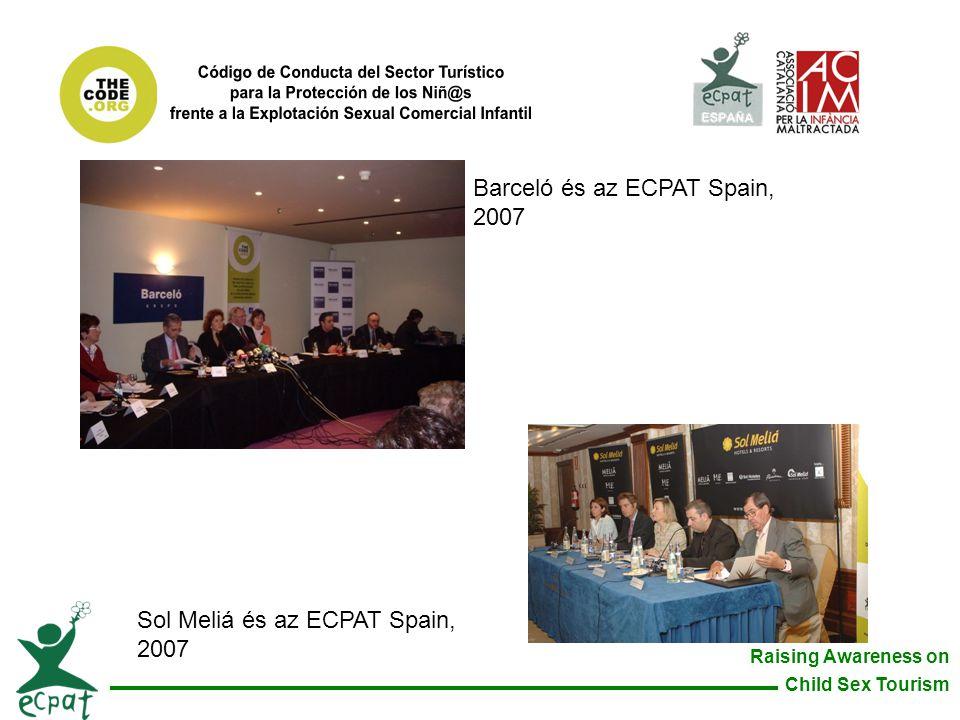 Raising Awareness on Child Sex Tourism Sol Meliá és az ECPAT Spain, 2007 Barceló és az ECPAT Spain, 2007