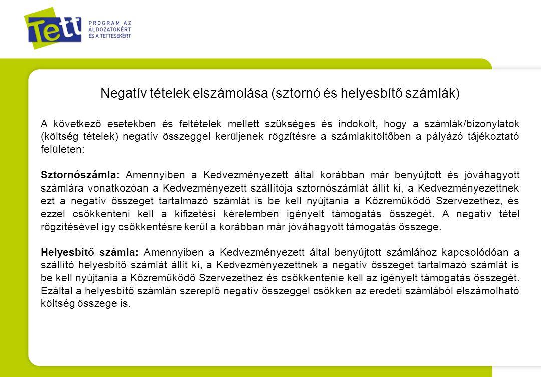 Negatív tételek elszámolása (sztornó és helyesbítő számlák) A következő esetekben és feltételek mellett szükséges és indokolt, hogy a számlák/bizonyla