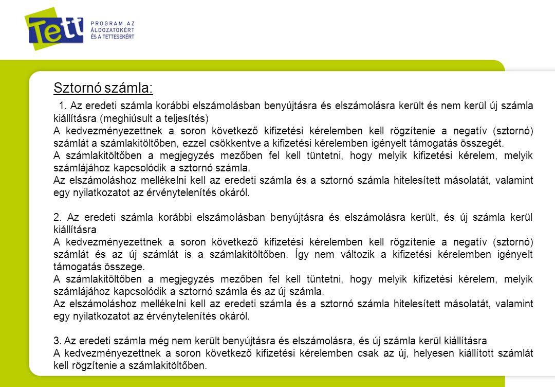Sztornó számla: 1. Az eredeti számla korábbi elszámolásban benyújtásra és elszámolásra került és nem kerül új számla kiállításra (meghiúsult a teljesí