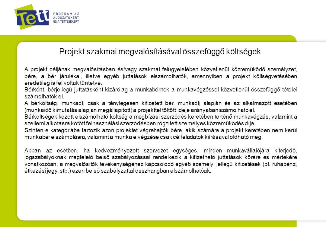 Projekt szakmai megvalósításával összefüggő költségek A projekt céljának megvalósításban és/vagy szakmai felügyeletében közvetlenül közreműködő személ