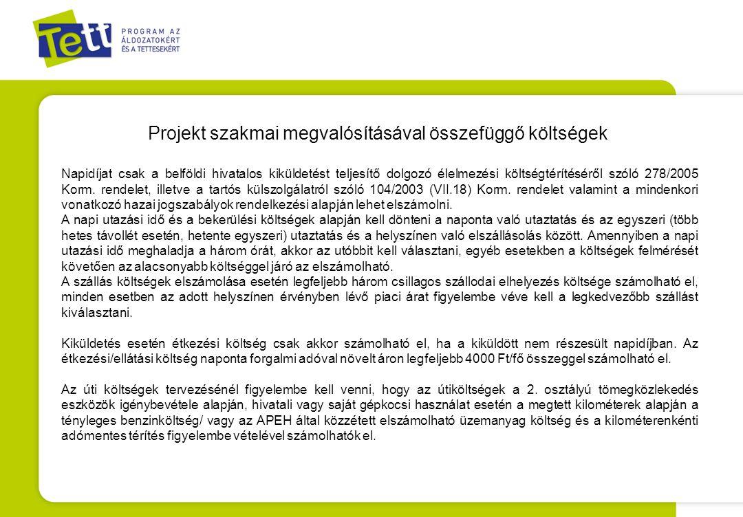 Projekt szakmai megvalósításával összefüggő költségek Napidíjat csak a belföldi hivatalos kiküldetést teljesítő dolgozó élelmezési költségtérítéséről