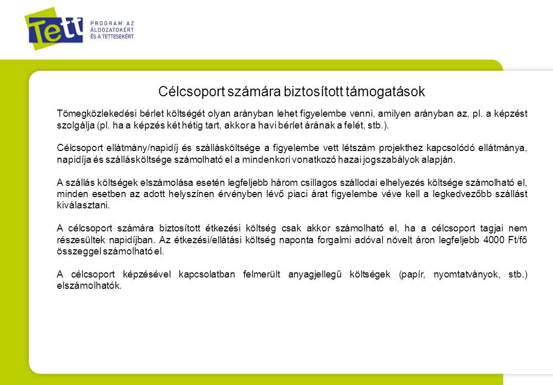 Célcsoport számára biztosított támogatások Tömegközlekedési bérlet költségét olyan arányban lehet figyelembe venni, amilyen arányban az, pl. a képzést