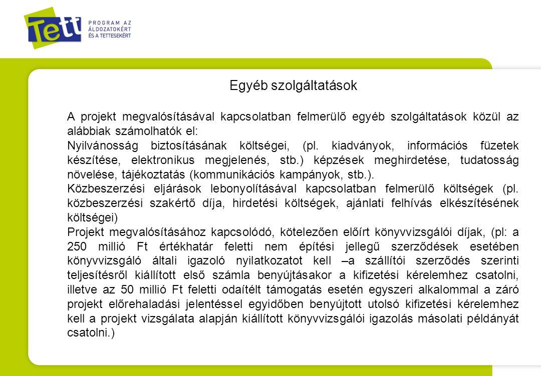 Egyéb szolgáltatások A projekt megvalósításával kapcsolatban felmerülő egyéb szolgáltatások közül az alábbiak számolhatók el: Nyilvánosság biztosításá