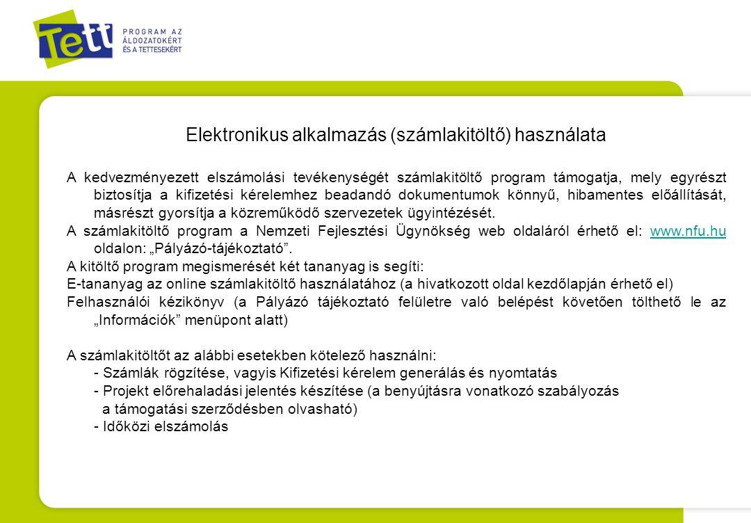 Elektronikus alkalmazás (számlakitöltő) használata A kedvezményezett elszámolási tevékenységét számlakitöltő program támogatja, mely egyrészt biztosít