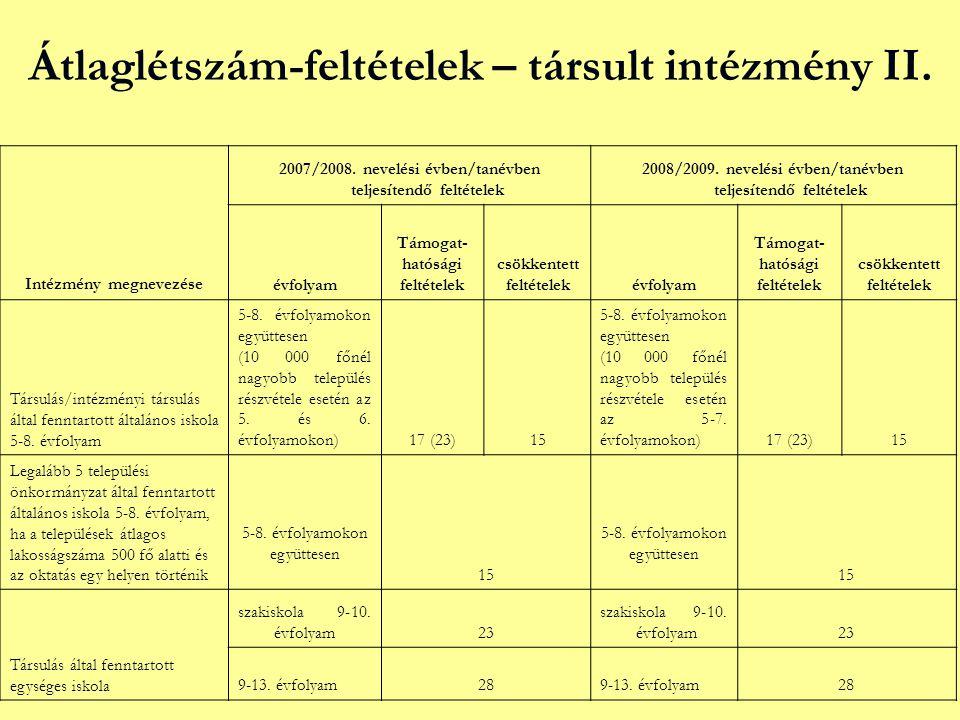 Átlaglétszám-feltételek – társult intézmény II.Intézmény megnevezése 2007/2008.