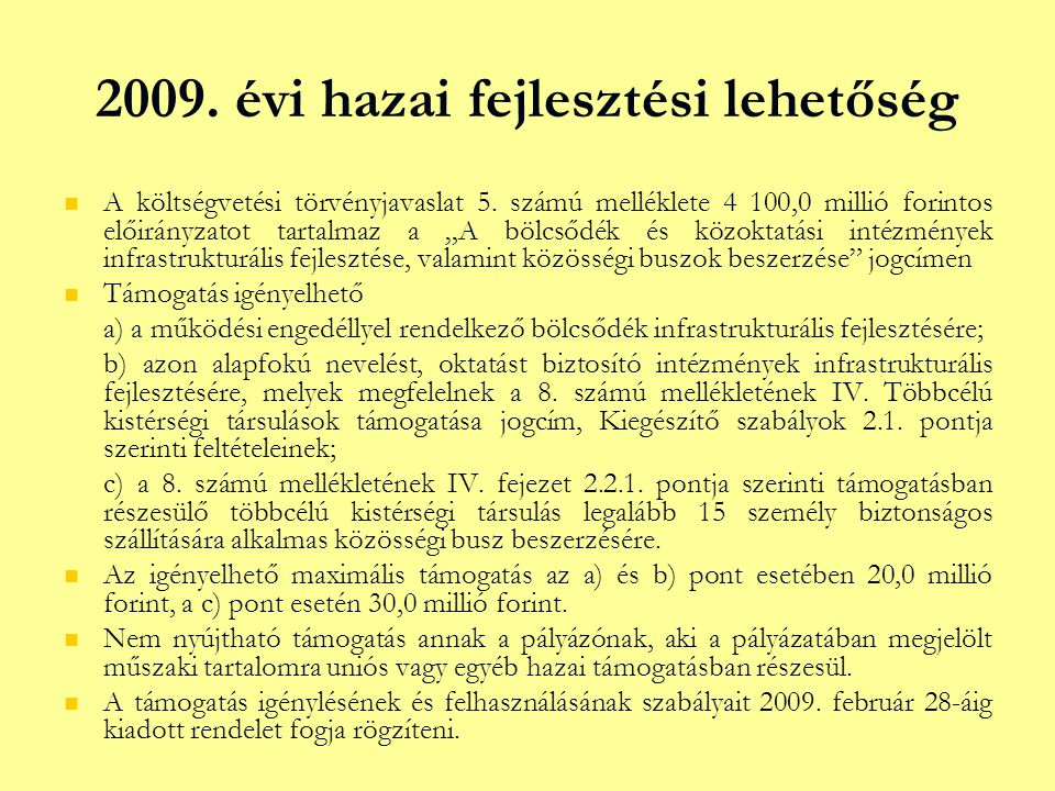 2009.évi hazai fejlesztési lehetőség   A költségvetési törvényjavaslat 5.