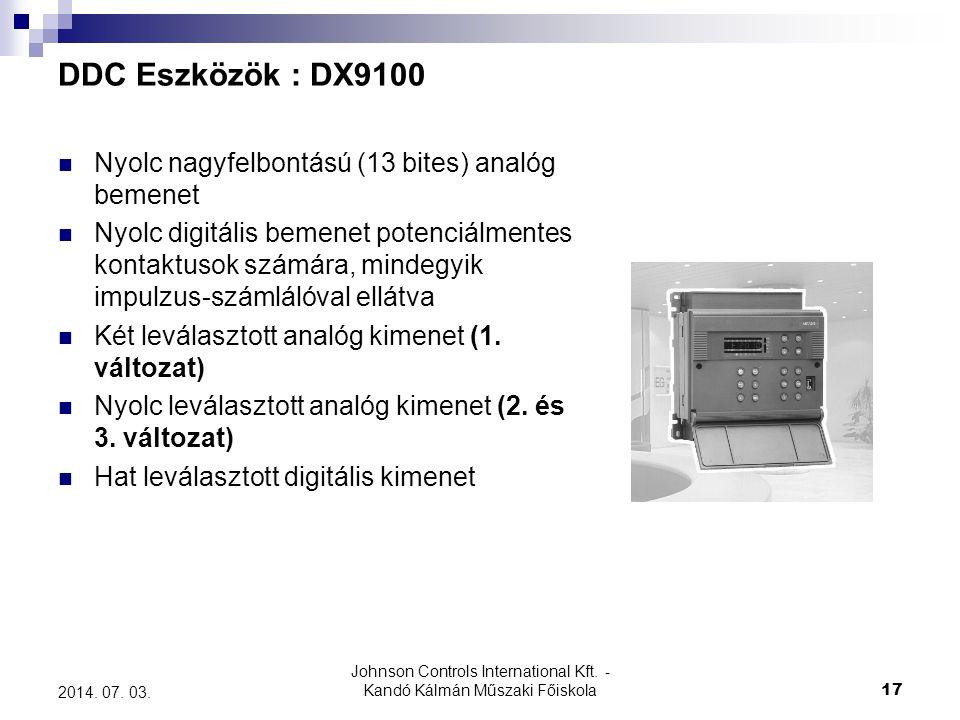 Johnson Controls International Kft. - Kandó Kálmán Műszaki Főiskola 17 2014. 07. 03. DDC Eszközök : DX9100  Nyolc nagyfelbontású (13 bites) analóg be