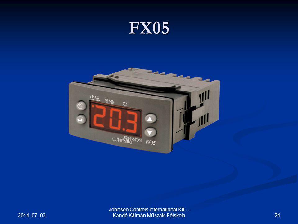 2014. 07. 03. 24 Johnson Controls International Kft. - Kandó Kálmán Műszaki Főiskola FX05
