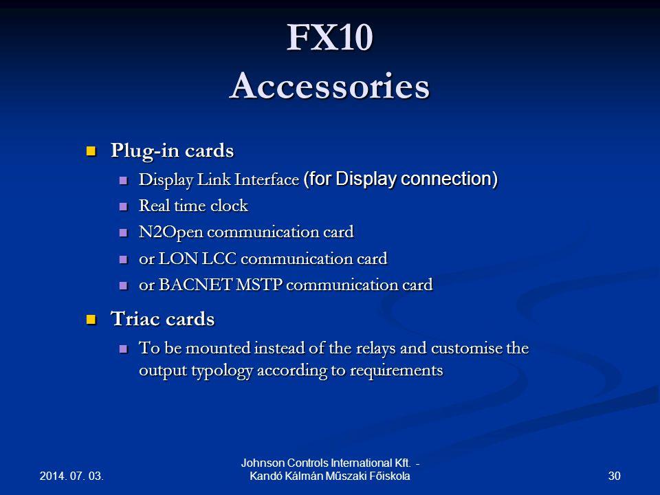 2014. 07. 03. 30 Johnson Controls International Kft. - Kandó Kálmán Műszaki Főiskola FX10 Accessories  Plug-in cards  Display Link Interface (for Di