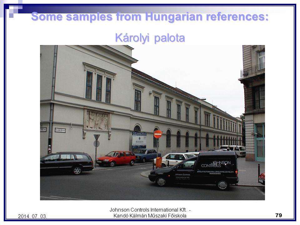 Johnson Controls International Kft. - Kandó Kálmán Műszaki Főiskola 79 2014. 07. 03. Some samples from Hungarian references: Károlyi palota