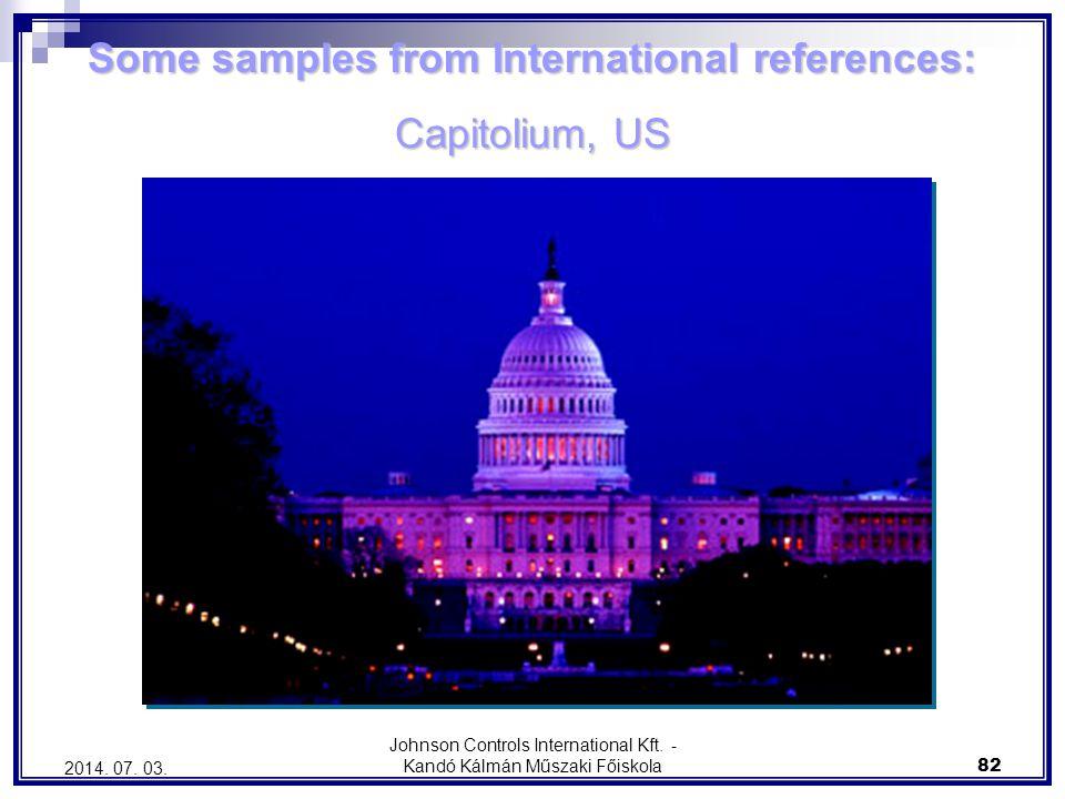 Johnson Controls International Kft. - Kandó Kálmán Műszaki Főiskola 82 2014. 07. 03. Some samples from International references: Capitolium, US