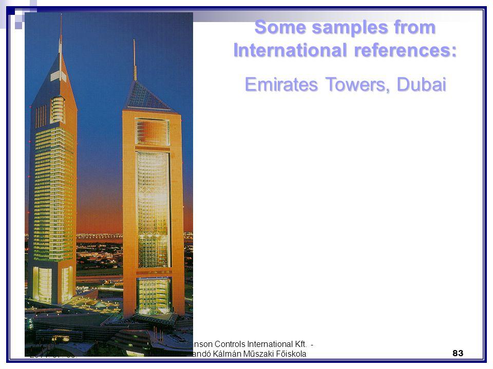 Johnson Controls International Kft. - Kandó Kálmán Műszaki Főiskola 83 2014. 07. 03. Some samples from International references: Emirates Towers, Duba