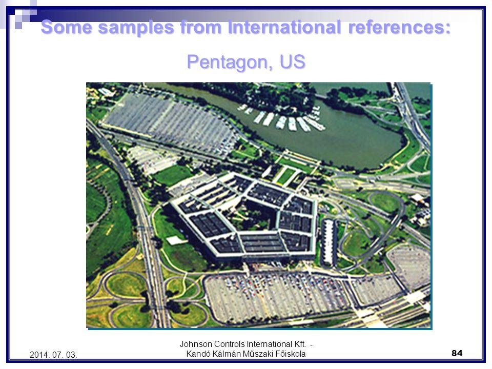 Johnson Controls International Kft. - Kandó Kálmán Műszaki Főiskola 84 2014. 07. 03. Some samples from International references: Pentagon, US