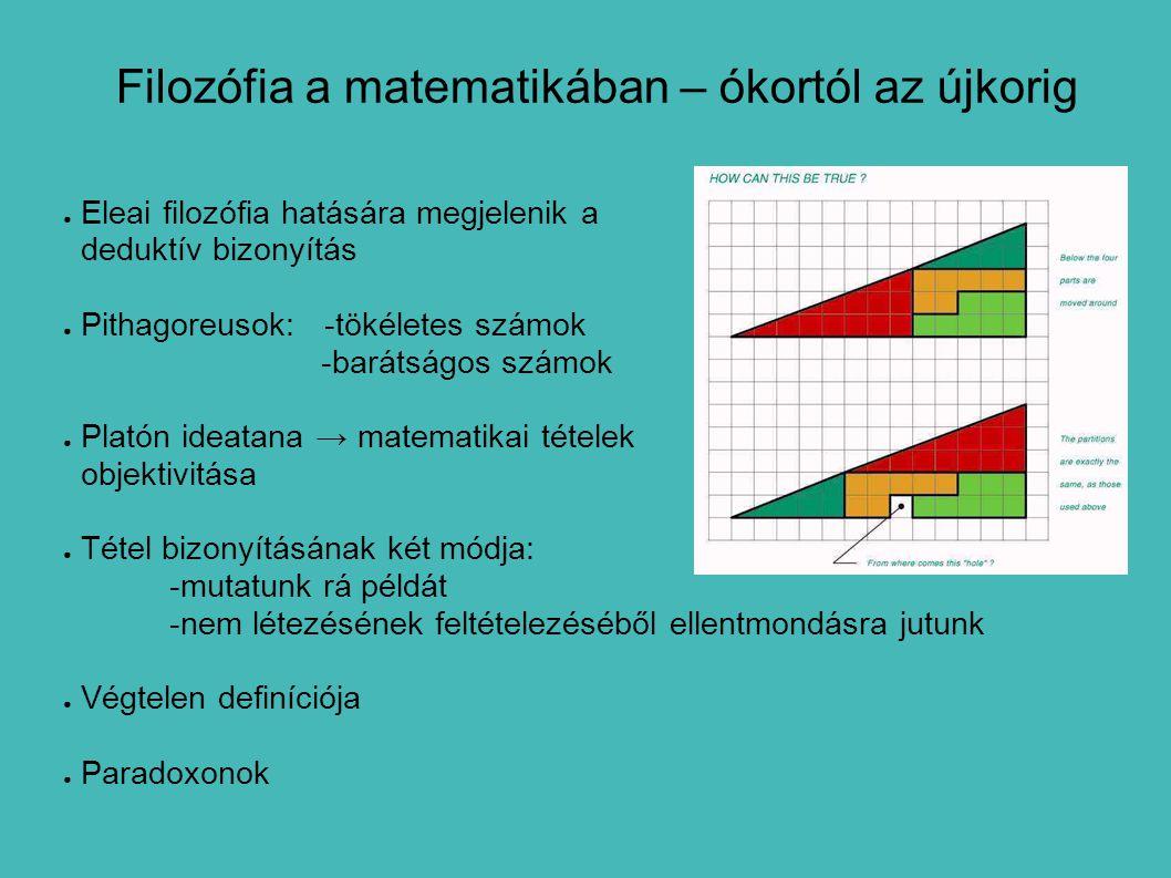 Modern matematikafilozófia által felvetett problémák ● Mik az irracionális számok.