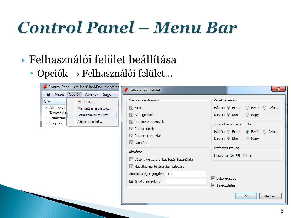  Felhasználói felület beállítása • Opciók → Felhasználói felület… 8