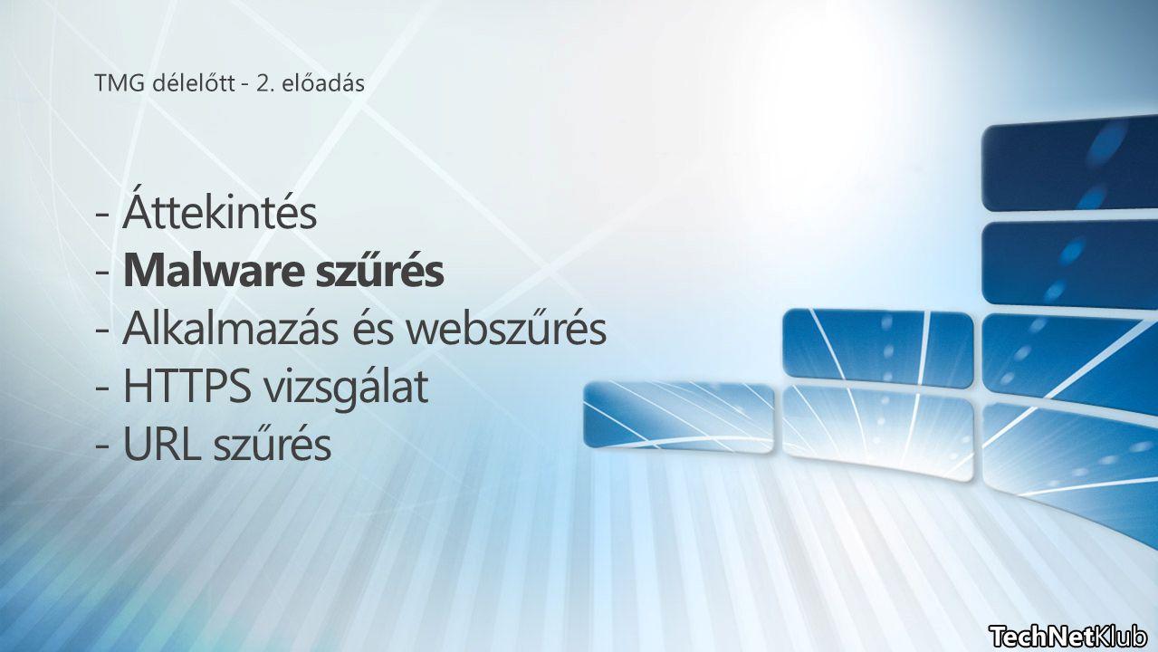 • Microsoft AV motor integráció • Szignatúra & és motor frissítések • Feliratkozás alapú (120 napig ingyen) • Microsoft AV motor integráció • Szignatúra & és motor frissítések • Feliratkozás alapú (120 napig ingyen) • Kivételek (forrás és cél is) • Globálisan vagy szabályonként egyesével • Naplózás, jelentések és riasztások • Web Access Wizard integráció • Kivételek (forrás és cél is) • Globálisan vagy szabályonként egyesével • Naplózás, jelentések és riasztások • Web Access Wizard integráció Tartalomtípus alapján is szűr (+ titkosított, nagy fájlok, sokszorosan tömörített, stb.) TMG