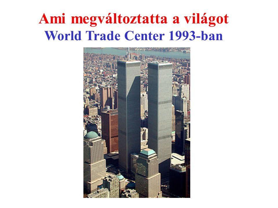 Ami megváltoztatta a világot World Trade Center 1993-ban