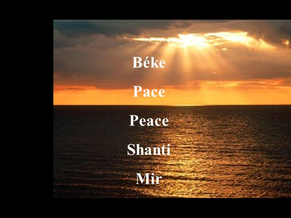Béke Pace Peace Shanti Mir