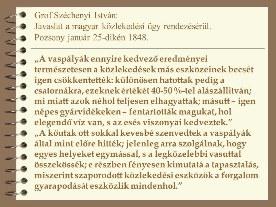 """Grof Széchenyi István: Javaslat a magyar közlekedési ügy rendezésérül. Pozsony január 25-dikén 1848. """"A vaspályák ennyire kedvező eredményei természet"""