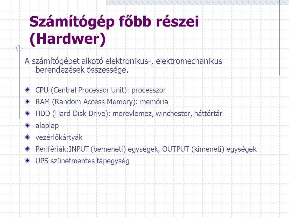 A számítógép: A számítógép két legfontosabb jellemz ő je: • kapacitása (tárolóképessége: memória + háttértároló) • teljesítménye (m ű veleti sebesség)