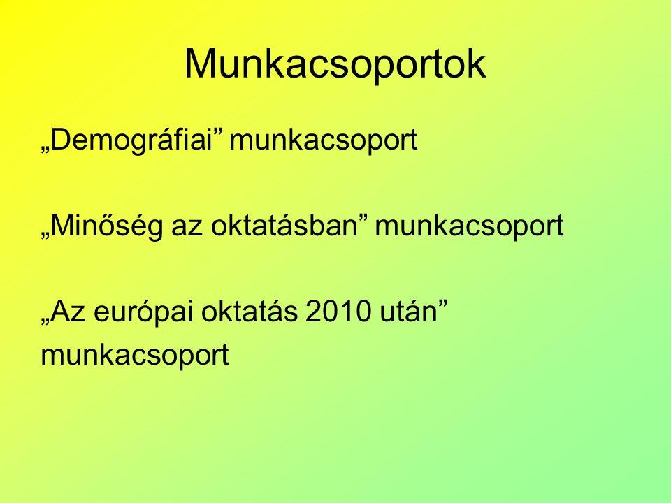 """Munkacsoportok """"Demográfiai"""" munkacsoport """"Minőség az oktatásban"""" munkacsoport """"Az európai oktatás 2010 után"""" munkacsoport"""