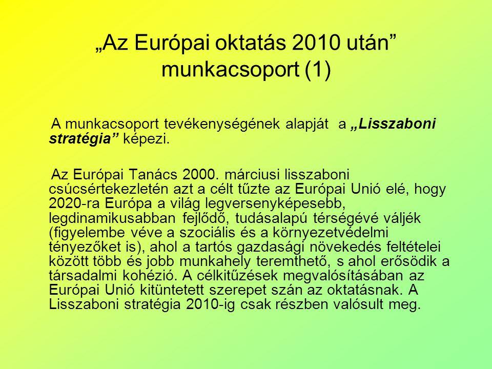 """A munkacsoport tevékenységének alapját a """"Lisszaboni stratégia"""" képezi. Az Európai Tanács 2000. márciusi lisszaboni csúcsértekezletén azt a célt tűzte"""