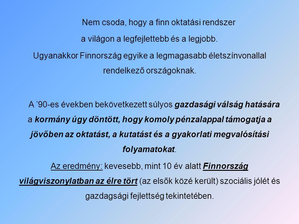 Nem csoda, hogy a finn oktatási rendszer a világon a legfejlettebb és a legjobb. Ugyanakkor Finnország egyike a legmagasabb életszínvonallal rendelkez