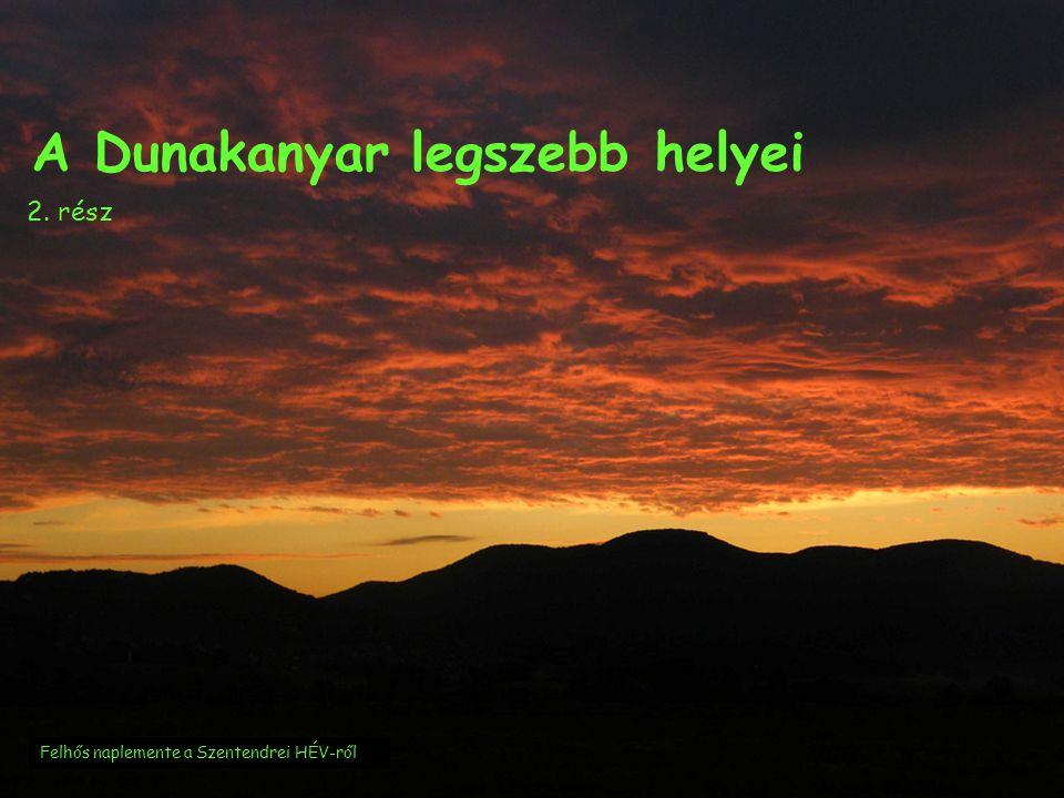 A Dunakanyar legszebb helyei 2. rész Felhős naplemente a Szentendrei HÉV-ről