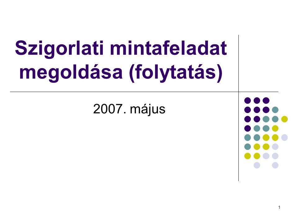 1 Szigorlati mintafeladat megoldása (folytatás) 2007. május