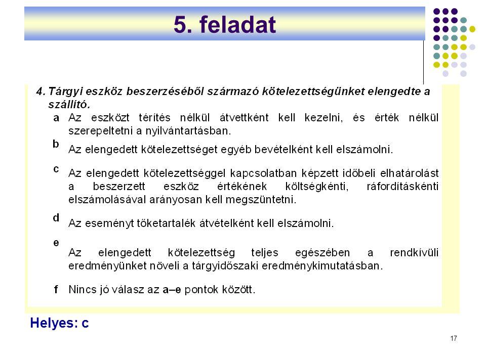 17 Helyes: c 5. feladat