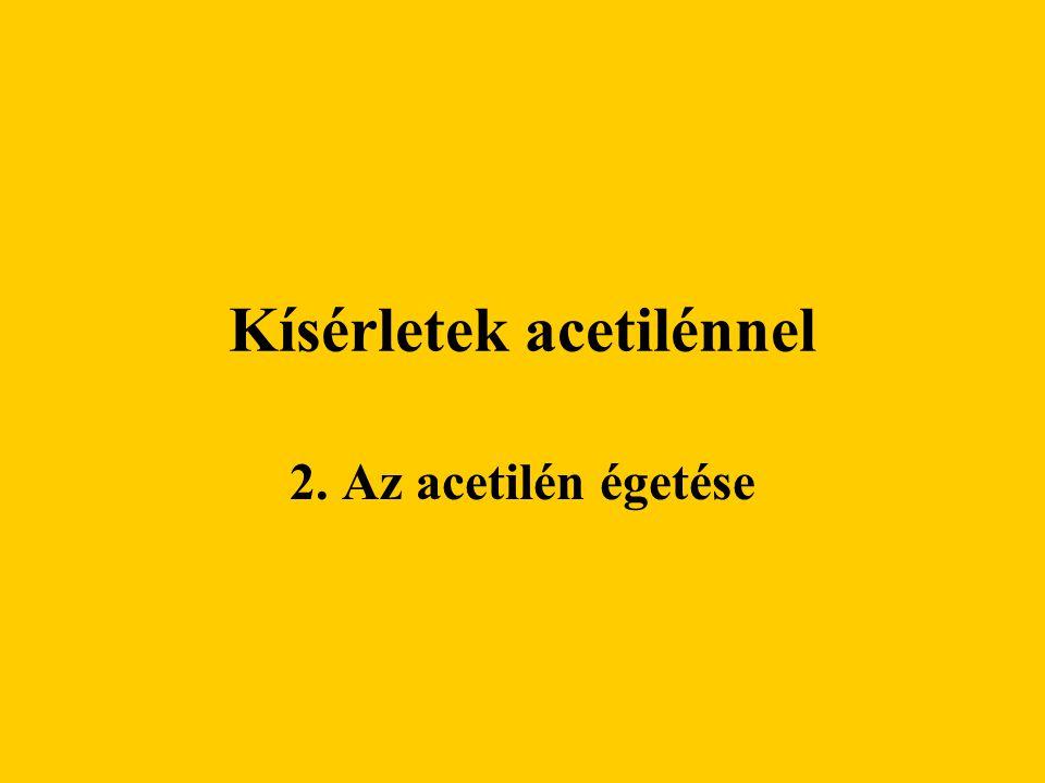 Kísérletek acetilénnel 2. Az acetilén égetése