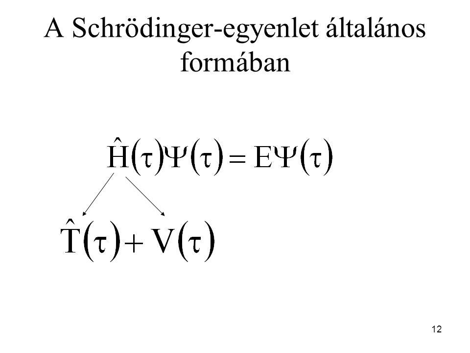 A Schrödinger-egyenlet általános formában 12