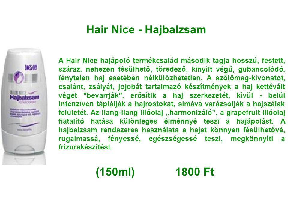 Hair Nice - Hajbalzsam A Hair Nice hajápoló termékcsalád második tagja hosszú, festett, száraz, nehezen fésülhető, töredező, kinyílt végű, gubancolódó