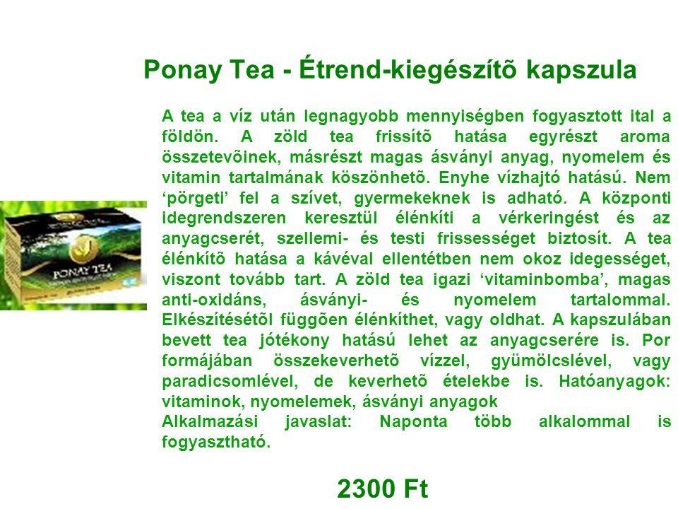 Ponay Tea - Étrend-kiegészítõ kapszula A tea a víz után legnagyobb mennyiségben fogyasztott ital a földön. A zöld tea frissítõ hatása egyrészt aroma ö