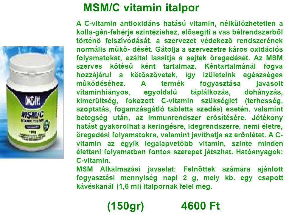 MSM/C vitamin italpor A C-vitamin antioxidáns hatású vitamin, nélkülözhetetlen a kolla-gén-fehérje szintézishez, elõsegíti a vas bélrendszerbõl történ