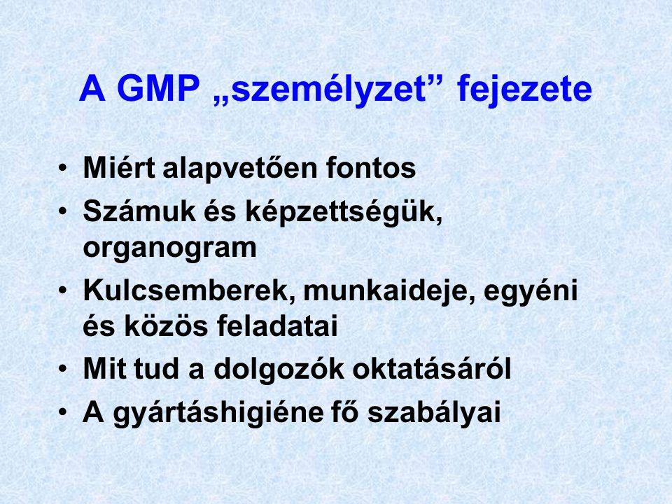 """A GMP """"személyzet"""" fejezete •Miért alapvetően fontos •Számuk és képzettségük, organogram •Kulcsemberek, munkaideje, egyéni és közös feladatai •Mit tud"""