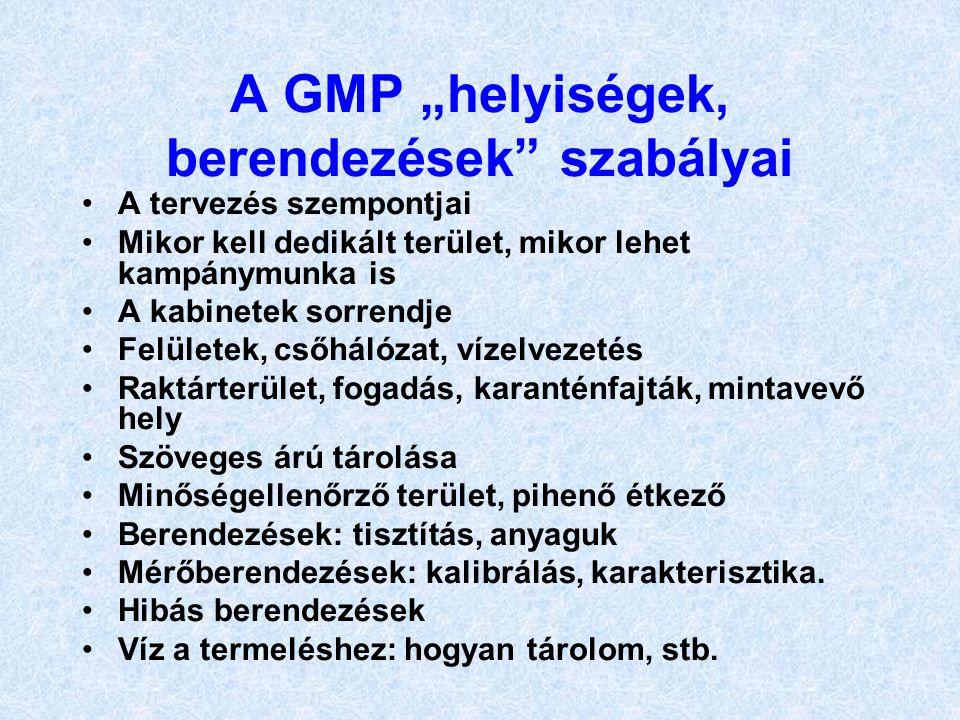 """A GMP """"helyiségek, berendezések"""" szabályai •A tervezés szempontjai •Mikor kell dedikált terület, mikor lehet kampánymunka is •A kabinetek sorrendje •F"""