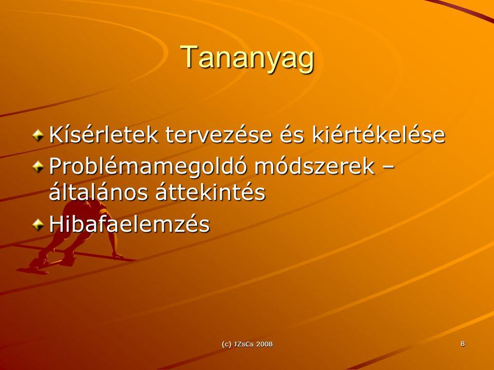 (c) JZsCs 2008 29 Osztályozás értékkészlet szerint folytonos: idő, hőmérséklet diszkrét: darabszám