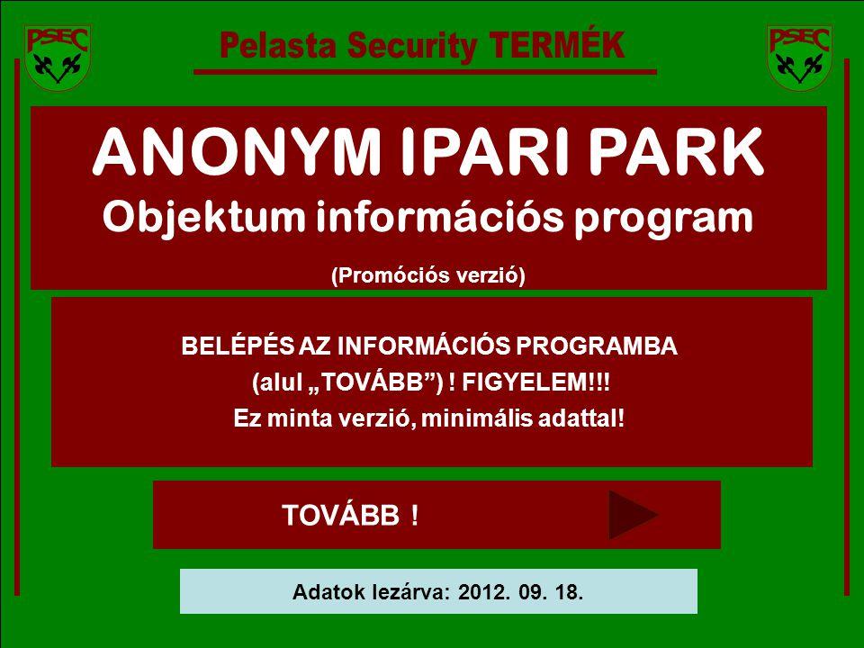 """ANONYM IPARI PARK Objektum információs program (Promóciós verzió) BELÉPÉS AZ INFORMÁCIÓS PROGRAMBA (alul """"TOVÁBB ) ."""