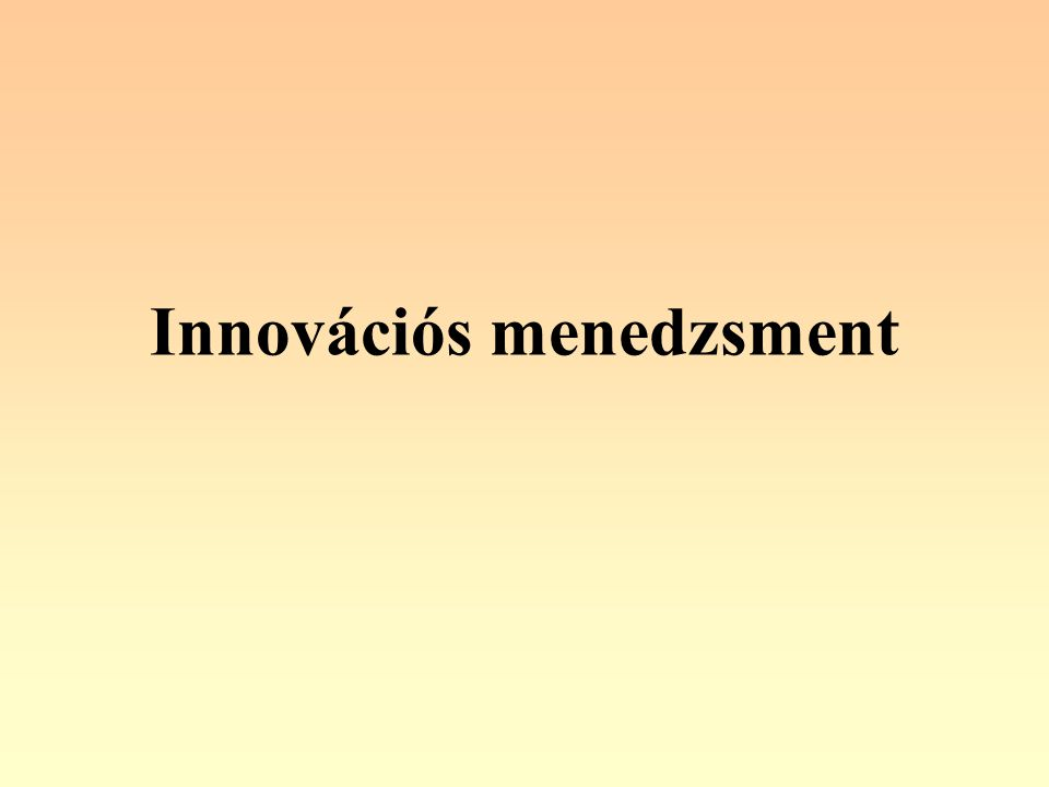 VállalkozásgazdaságtanInnováció Az innováció a vállalkozás egészére kiterjedő állandó és előremutató megújulási folyamat részleteinek kidolgozása és a gyakorlatba való átültetése, a magasabb rendű vállalati célok elérésének elősegítése érdekében.