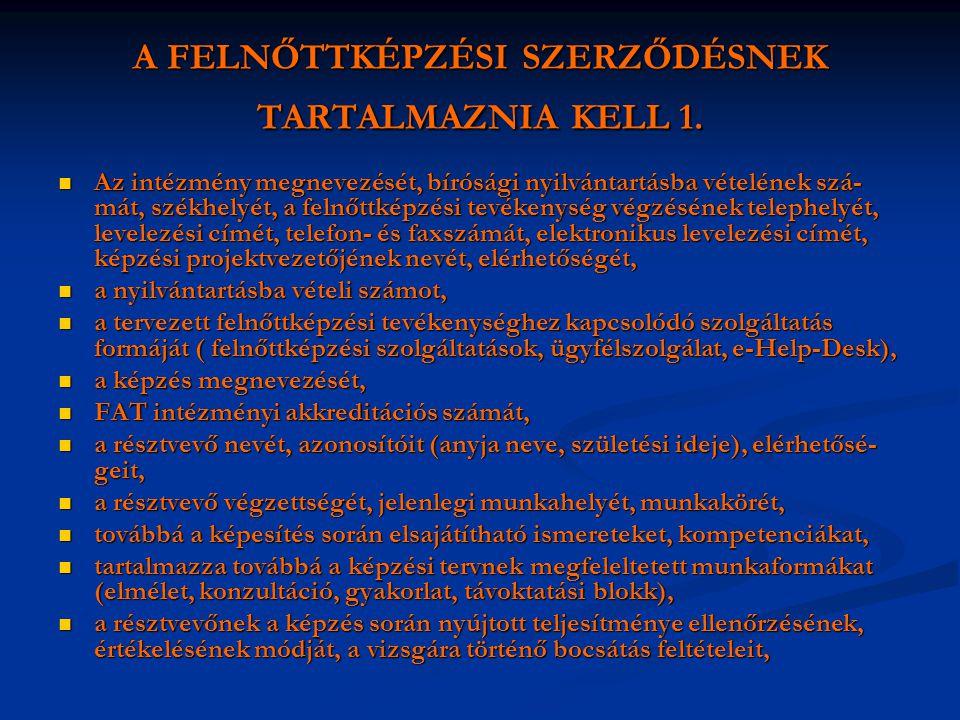 A FELNŐTTKÉPZÉSI SZERZŐDÉSNEK TARTALMAZNIA KELL 1.