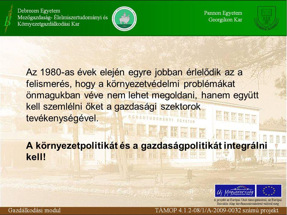 """Fenntartható fejlődés """"Olyan fejlődés, amely a jelen szükségleteit úgy elégíti ki, hogy közben nem veszélyezteti a jövő generációk szükségleteinek kielégítését. Környezet és Fejlődés Világbizottsága, 1987."""