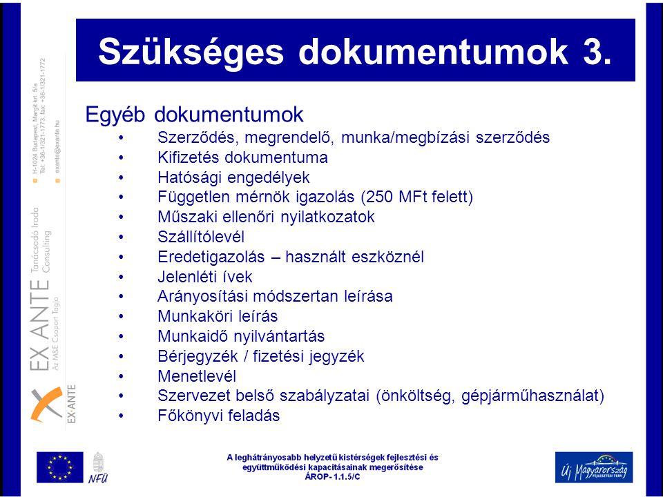 Szükséges dokumentumok 3. Egyéb dokumentumok • Szerződés, megrendelő, munka/megbízási szerződés • Kifizetés dokumentuma • Hatósági engedélyek • Függet