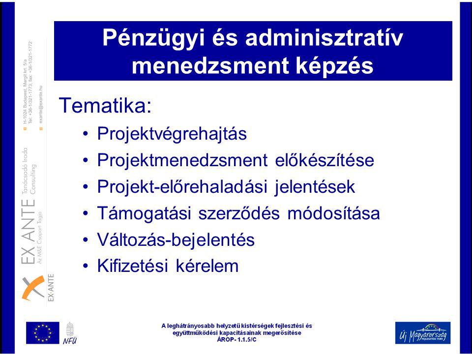 Pénzügyi és adminisztratív menedzsment képzés Tematika: •Projektvégrehajtás •Projektmenedzsment előkészítése •Projekt-előrehaladási jelentések •Támoga