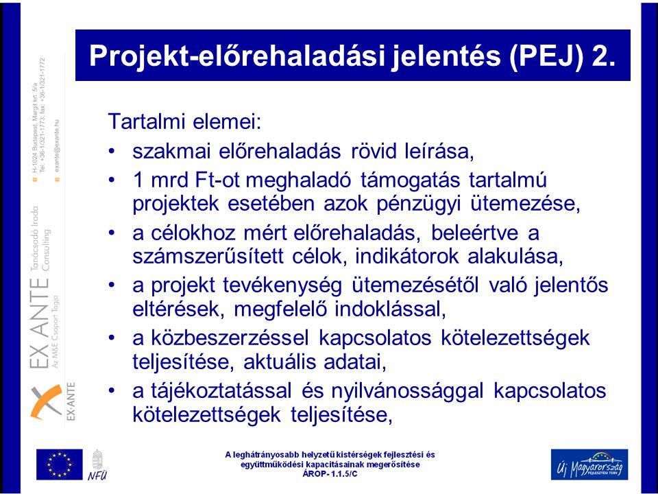 Projekt-előrehaladási jelentés (PEJ) 2. Tartalmi elemei: •szakmai előrehaladás rövid leírása, •1 mrd Ft-ot meghaladó támogatás tartalmú projektek eset