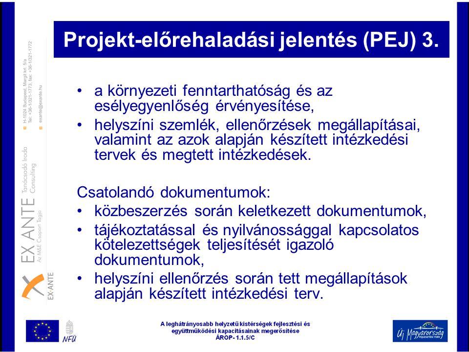 Projekt-előrehaladási jelentés (PEJ) 3. •a környezeti fenntarthatóság és az esélyegyenlőség érvényesítése, •helyszíni szemlék, ellenőrzések megállapít