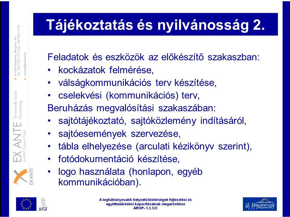 Tájékoztatás és nyilvánosság 2. Feladatok és eszközök az előkészítő szakaszban: •kockázatok felmérése, •válságkommunikációs terv készítése, •cselekvés