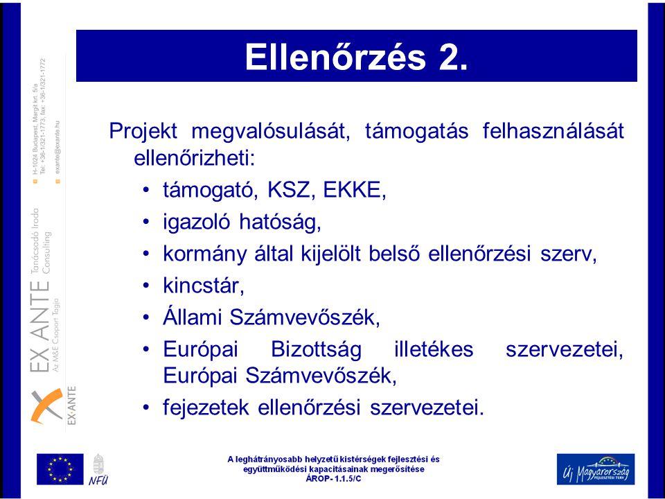 Ellenőrzés 2. Projekt megvalósulását, támogatás felhasználását ellenőrizheti: •támogató, KSZ, EKKE, •igazoló hatóság, •kormány által kijelölt belső el